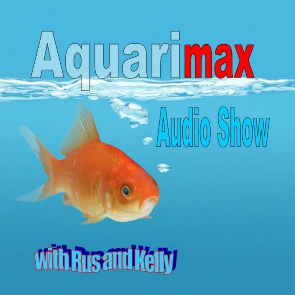 Aquarimax Audio Show with Rus and Kelly